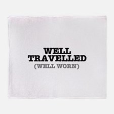 WELL TRAVELLED (WELL WORN) ! Throw Blanket