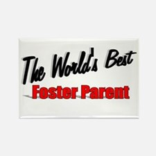 """"""" The World's Best Foster Parent"""" Rectangle Magnet"""