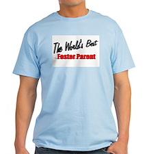 """"""" The World's Best Foster Parent"""" T-Shirt"""