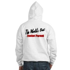 """ The World's Best Foster Parent"" Hoodie"