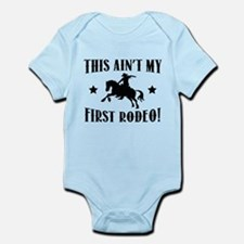 This Ain't My First Rodeo! Infant Bodysuit