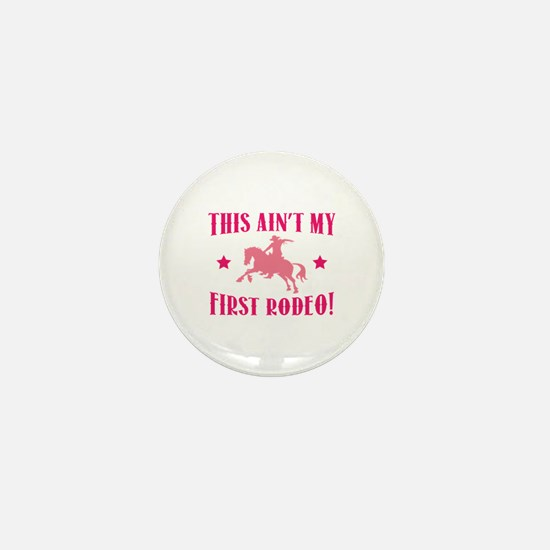 This Ain't My First Rodeo! Mini Button (100 pack)