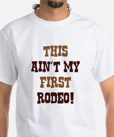 This Ain't My First Rodeo! Shirt