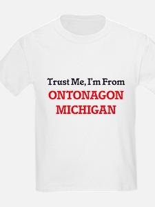 Trust Me, I'm from Ontonagon Michigan T-Shirt