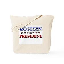 ROSELYN for president Tote Bag