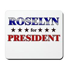 ROSELYN for president Mousepad