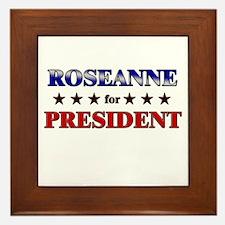 ROSEANNE for president Framed Tile