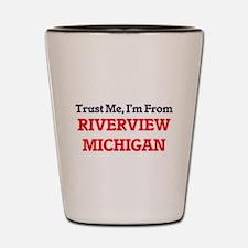 Trust Me, I'm from Riverview Michigan Shot Glass