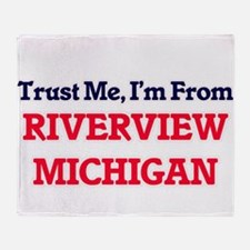 Trust Me, I'm from Riverview Michiga Throw Blanket