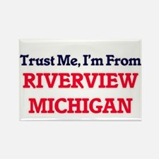 Trust Me, I'm from Riverview Michigan Magnets