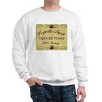 Over 80 Years Sweatshirt
