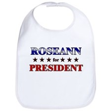 ROSEANN for president Bib