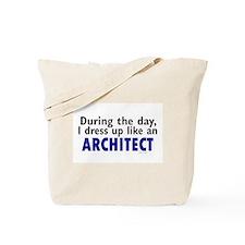 Dress Up Like An Architect Tote Bag