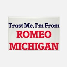 Trust Me, I'm from Romeo Michigan Magnets
