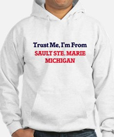 Trust Me, I'm from Sault Ste. Ma Hoodie