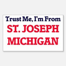 Trust Me, I'm from St. Joseph Michigan Decal