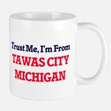 Trust Me, I'm from Tawas City Michigan Mugs