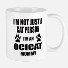 I'm an Ocicat Mommy Mug