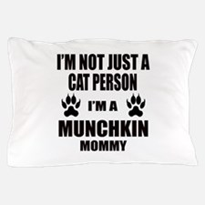 I'm a Munchkin Mommy Pillow Case