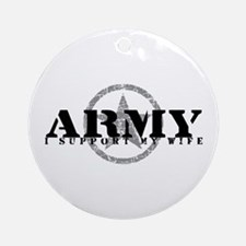 Army - I Support My Wife Ornament (Round)