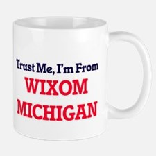 Trust Me, I'm from Wixom Michigan Mugs