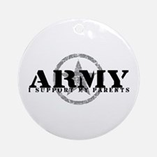 Army - I Support My Parents Ornament (Round)