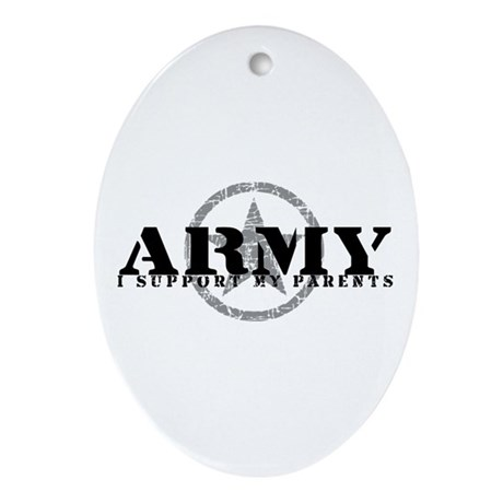 Army - I Support My Parents Oval Ornament
