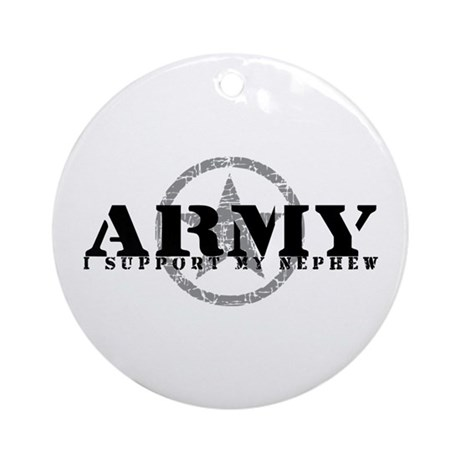 Army - I Support My Nephew Ornament (Round)