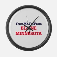 Trust Me, I'm from Blaine Minneso Large Wall Clock