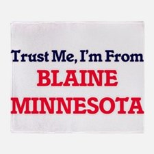 Trust Me, I'm from Blaine Minnesota Throw Blanket