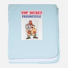TOP SECRET - PRESIDENTIAL! baby blanket