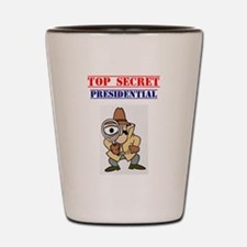 TOP SECRET - PRESIDENTIAL! Shot Glass