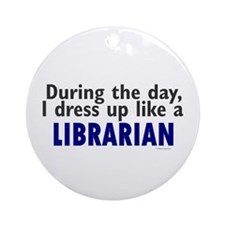Dress Up Like A Librarian Ornament (Round)