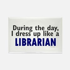 Dress Up Like A Librarian Rectangle Magnet