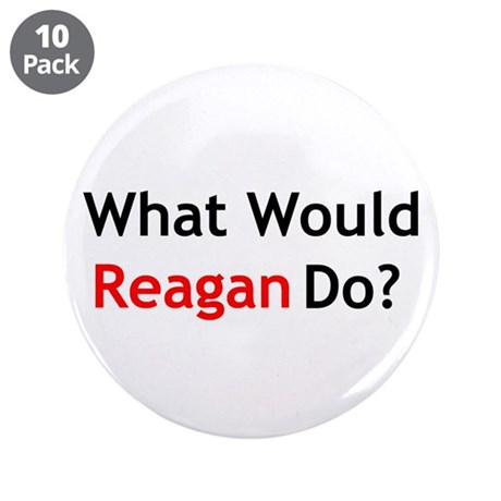 """What Would Reagan Do? 3.5"""" Button (10 pack)"""