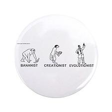 """Bananist/Creationist/Evolutio 3.5"""" Button"""