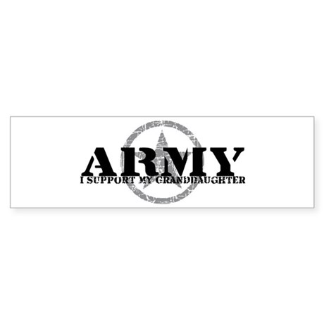 Army - I Support My Granddaughter Bumper Sticker
