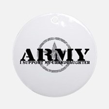 Army - I Support My Granddaughter Ornament (Round)