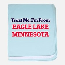 Trust Me, I'm from Eagle Lake Minneso baby blanket