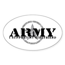 Army - I Support My Girlfriend Oval Decal
