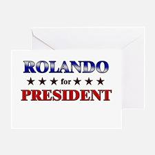 ROLANDO for president Greeting Card