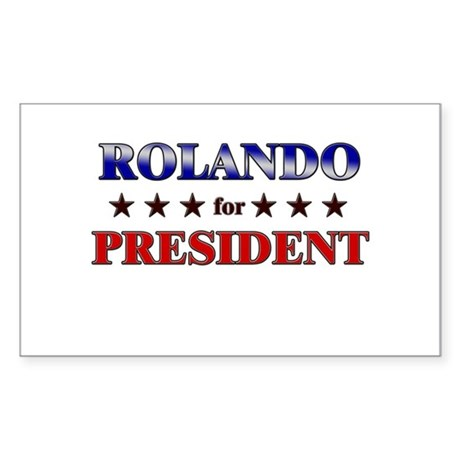 ROLANDO for president Rectangle Sticker