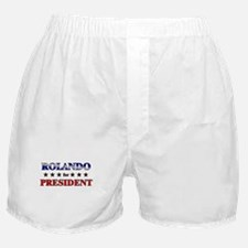 ROLANDO for president Boxer Shorts