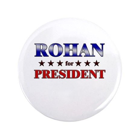 """ROHAN for president 3.5"""" Button"""