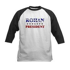ROHAN for president Tee