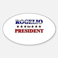 ROGELIO for president Oval Decal