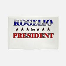 ROGELIO for president Rectangle Magnet