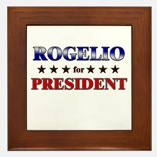 ROGELIO for president Framed Tile