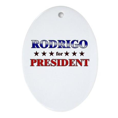 RODRIGO for president Oval Ornament