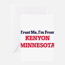 Trust Me, I'm from Kenyon Minnesota Greeting Cards